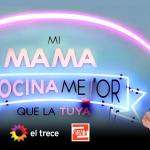 "Anotarse para participar en ""Mi mamá cocina mejor que la tuya"" Canal 13"