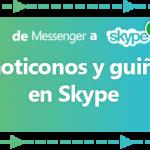 Lista completa de todos los emoticones y caritas de Skype